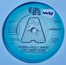 "VIP's  - THINGS AREN'T WHAT THEY USED TO BE.  SCARCE 1981 7"" SINGLE."