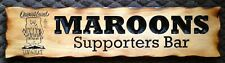 MAROONS (XXXX) Supporters Bar Rustic Pine Timber Sign