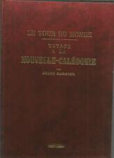DECOUVERTES EXPLORATION VOYAGE A LA NOUVELLE-CALEDONIE J.GARNIER TOUR DU MONDE