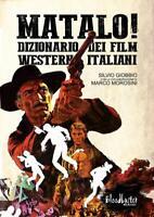 Matalo! Dizionario dei film western italiani - Libro come nuovo, Bloodbuster