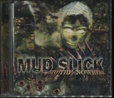 CD MUD SLICK INTO THE NOWHERE 1998 USG RECORDS SEALED