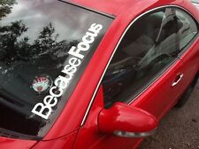 Because Focus Windscreen Sticker  FORD ZETEC ST STANCE TDCI 550x75mm
