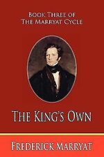 The King's Own (Book Three of the Marryat Cycle) (Paperback or Softback)