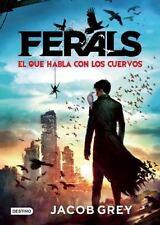Ferals. El que habla con los cuervos (Spanish Edition)-ExLibrary
