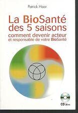 La bioSanté des 5 saisons. + 1 CD.Patrick HOOR.Le Club Z014