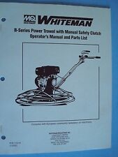 MQ Whiteman B-Series Power Trowel w/Manual Safety Clutch Op Manual & Parts List