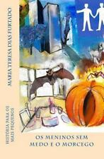Os Meninos Sem Medo e o Morcego : História para Os Mais Pequenos by Maria...