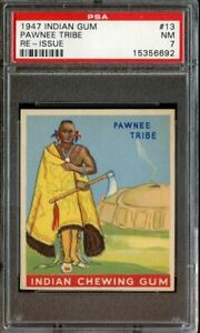 1947 INDIAN GUM #13 PAWNEE TRIBE RE-ISSUE PSA 7 *DS5639