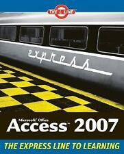 Microsoft Office Access 2007: The L Line, The Express Line to Learning, Hess, Ke
