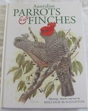 Australian Parrots & Finches Paintings Sketches Text by Malcolm McNaughton hc
