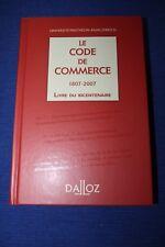 Le code de commerce 1807-2007 Livre du bicentenaire
