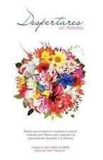 Despertares en Armonia I : Despertares de Mujeres Que Inspiran el Corazon y...