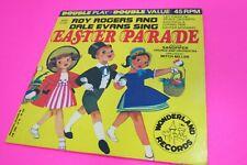 Vintage 1966 Wonderland Records Roy Rogers Dale Evans Sing Easter Parade 45RPM