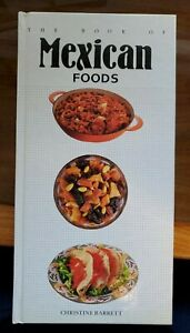 The Book of Mexican Foods - Hardcover By Barrett, Christine - EXCELLENT Cond!