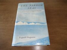 The Narrow Seas: A History of the English Channel- Reginald Hargreaves, 1st Ed.