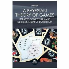 A Bayesian Theory of Games : Iterative Conjectures and Determination of...