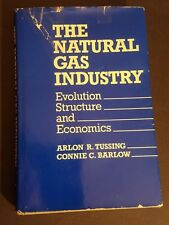 The Natural Gas Industry: Evolution, Structure, & Economics  Arlon Tussing HC DJ