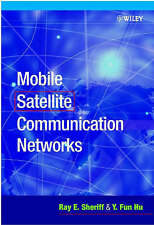 NEW Mobile Satellite Communication Networks by Ray E. Sheriff