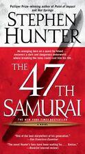 The 47th Samurai (Bob Lee Swagger Novels) by Stephen Hunter