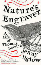 Nature'S Engraver: A Life of Thomas Bewick by Jenny Uglow (Paperback, 2007)