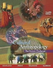 Cultural Anthropology: The Human Challenge by Haviland, Prins, Walrath, McBride