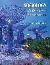 Sociology in Our Times : The Essentials by Diana Kendall (2017, Paperback)