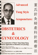 Advanced Tung Style Acupuncture Vol 2: Obstetrics & Gynecology Tung Ching-Chang