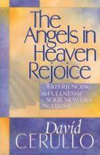 The Angels in Heaven Rejoice- David Cerullo
