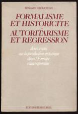 BENJAMIN H.D. BUCHLOH, FORMALISME ET HISTORICITÉ, AUTORITARISME ET RÉGRESSION