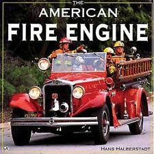 The American Fire Engine - Good - Halberstadt, Hans - Hardcover