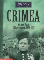 (Good)-Crimea: The Story of Michael Pope, 110th Regiment, 1853-1857 (My Story) (