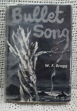BULLET SONG rare old western cowboy indian adventure hardcover signed W.F.BRAGG