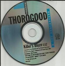 GEORGE THOROGOOD Killer's Bluze PROMO Radio DJ CD single MINT USA 1994 Blues