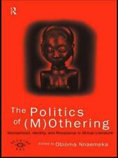 Opening Out Feminism for Today: The Politics of Mothering : Womanhood,...