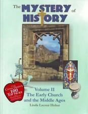 Mystery of History Ser.: The Mystery of History : The Early Church and the Middle Ages by Linda Lacour Hobar (2007, Perfect)