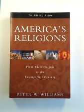 America's Religions : From Their Origins to the Twenty-First Century by Peter W.