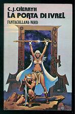CHERRYH C. J. LA PORTA DI IVREL NORD 1978 FANTACOLLANA 22 FANTASY