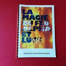 LIVRE DE MAGIE LA MAGIE DU FEU ALPHA ET LUCE ÉDITION GEORGES PROUST 60 PAGES