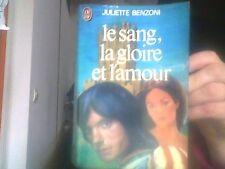 Le Sang, la Gloire et l'Amour de Juliette Benzoni