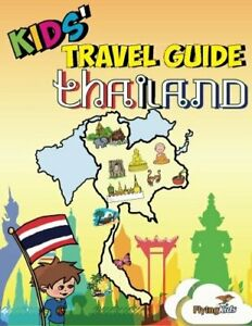 Kids' Travel Guides - Thailand: No matter where you visit in Thailand - kids