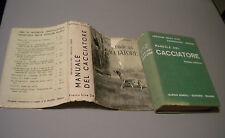 MANUALI HOEPLI - Franceschi, Arrigoni, Ghidini - MANUALE DEL CACCIATORE - 1926