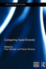 NEW Comparing Super-Diversity (Ethnic and Racial Studies)