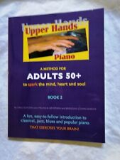 Upper Hands Piano - A Method for Adults 50 + by Gaili Schoen