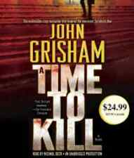 John Grisham A TIME TO KILL Unabridged 14 CDs 17 Hours *NEW*  FAST SHIP **