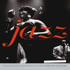 Jazz: Body and Soul, , Bob Willoughby, Very Good, 2012-06-15,