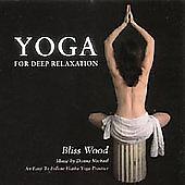 Bliss Wood : Yoga for Deep Relaxation Spoken 1 Disc CD