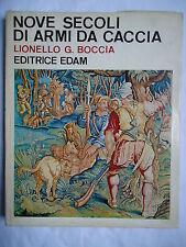 Lionello G. Boccia, NOVE SECOLI DI ARMI DA CACCIA, Edam, 1967 PRIMA EDIZIONE
