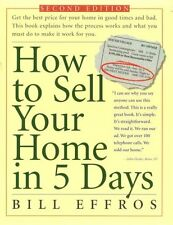 How to Sell Your Home in 5 Days: Second Edition by Bill G. Effros