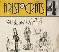 THE ARISTOCRATS - YOU KNOW...WHAT?   CD NEU