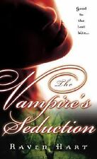 The Vampire's Seduction by Raven Hart (2006, Paperback)